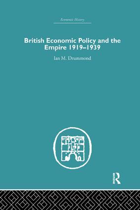 British Economic Policy and Empire, 1919-1939