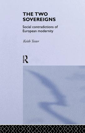 The Two Sovereigns: Social Contradictions of European Modernity, 1st Edition (Paperback) book cover