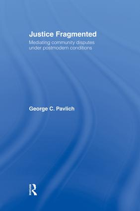 Justice Fragmented: Mediating Community Disputes Under Postmodern Conditions, 1st Edition (Paperback) book cover