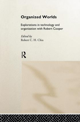 Organized Worlds: Explorations in Technology and Organization with Robert Cooper, 1st Edition (Paperback) book cover