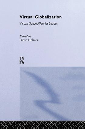 Virtual Globalization: Virtual Spaces/Tourist Spaces, 1st Edition (Paperback) book cover