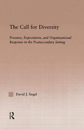 The Call For Diversity: Pressure, Expectation, and Organizational Response in the Postsecondary Setting book cover
