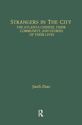 Strangers in the City: The Atlanta Chinese, Their Community and Stories of Their Lives book cover