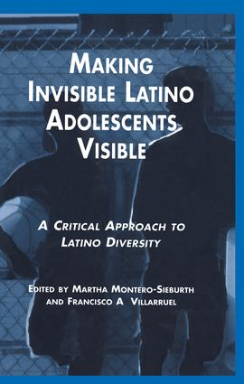 Making Invisible Latino Adolescents Visible: A Critical Approach to Latino Diversity book cover