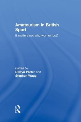 Amateurism in British Sport: It Matters Not Who Won or Lost? book cover