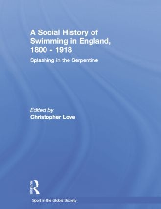 A Social History of Swimming in England, 1800 – 1918