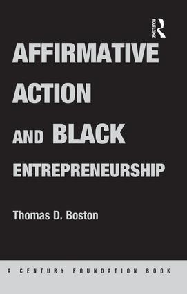 Affirmative Action and Black Entrepreneurship: 1st Edition (Paperback) book cover