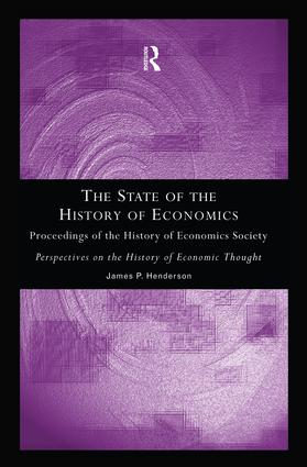 The State of the History of Economics: Proceedings of the History of Economics Society, 1st Edition (Paperback) book cover