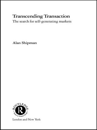 Transcending Transaction: The Search for Self-Generating Markets, 1st Edition (Paperback) book cover