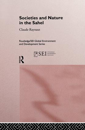 Societies and Nature in the Sahel: 1st Edition (Paperback) book cover