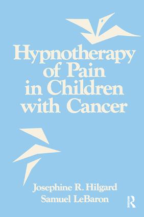 Hypnotherapy Of Pain In Children With Cancer: 1st Edition (Paperback) book cover