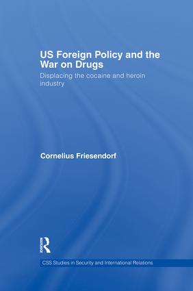 US Foreign Policy and the War on Drugs: Displacing the Cocaine and Heroin Industry, 1st Edition (Paperback) book cover