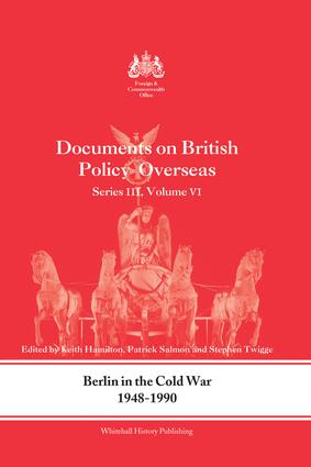 Berlin in the Cold War, 1948-1990: Documents on British Policy Overseas, Series III, Vol. VI book cover