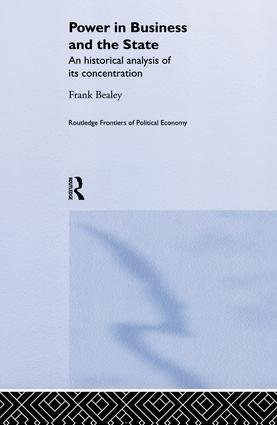 Power in Business and the State: An Historical Analysis of its Concentration, 1st Edition (Paperback) book cover