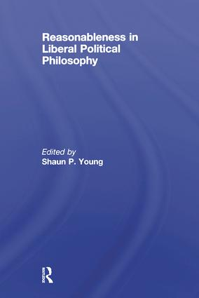 Reasonableness in Liberal Political Philosophy: 1st Edition (Paperback) book cover