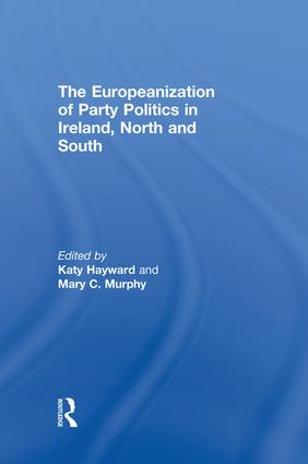 The Europeanization of Party Politics in Ireland, North and South: 1st Edition (Paperback) book cover