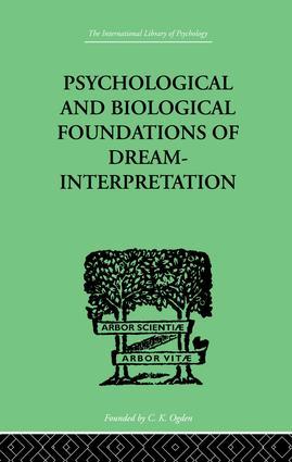 Psychological & Biological Foundations Of Dream-Interpretation