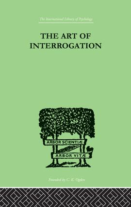 The Art Of Interrogation: Studies in the Principles of Mental Tests and Examinations, 1st Edition (Paperback) book cover