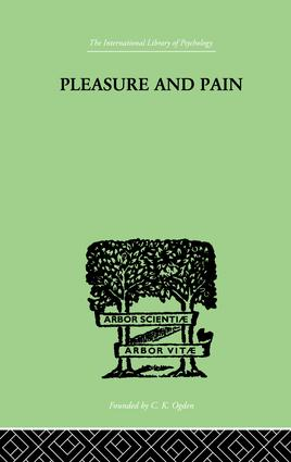 Pleasure And Pain: A Theory of the Energic Foundation of Feeling, 1st Edition (Paperback) book cover