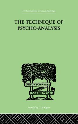 The Technique Of Psycho-Analysis: 1st Edition (Paperback) book cover