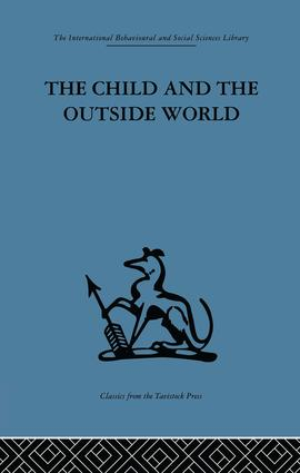 The Child and the Outside World: Studies in developing relationships, 1st Edition (Paperback) book cover