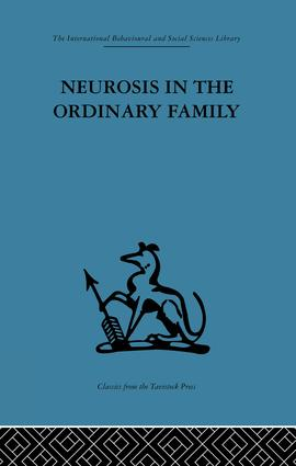 Neurosis in the Ordinary Family: A psychiatric survey, 1st Edition (Paperback) book cover
