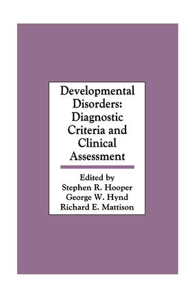 Developmental Disorders: Diagnostic Criteria and Clinical Assessment (Hardback) book cover