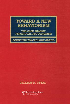 Toward A New Behaviorism: The Case Against Perceptual Reductionism book cover
