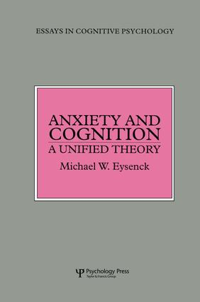 Anxiety and Cognition: A Unified Theory, 1st Edition (Paperback) book cover