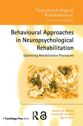Behavioural Approaches in Neuropsychological Rehabilitation: Optimising Rehabilitation Procedures, 1st Edition (Paperback) book cover
