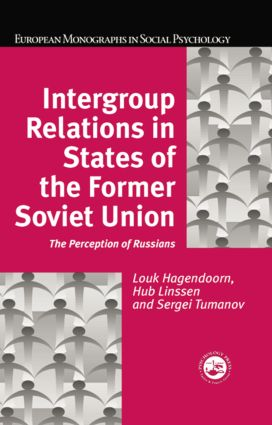 Intergroup Relations in States of the Former Soviet Union: The Perception of Russians (e-Book) book cover