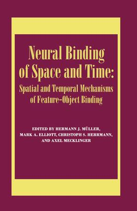 Neural Binding of Space and Time: Spatial and Temporal Mechanisms of Feature-object Binding: A Special Issue of Visual Cognition, 1st Edition (Paperback) book cover