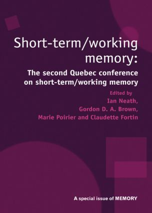 Short Term/Working Memory: Second Quebec Conference on Short-Term/Working: A Special Issue of Memory book cover