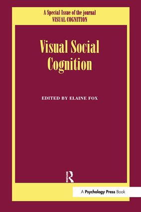 Visual Social Cognition: A Special Issue of Visual Cognition, 1st Edition (Paperback) book cover