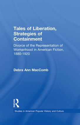 Tales of Liberation, Strategies of Containment: Divorce of the Representation of Womanhood in American Fiction, 1880-1920, 1st Edition (Paperback) book cover