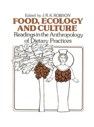 Food, Ecology and Culture: Readings in the Anthropology of Dietary Practices, 1st Edition (Paperback) book cover