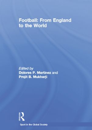 Football: From England to the World: 1st Edition (Paperback) book cover