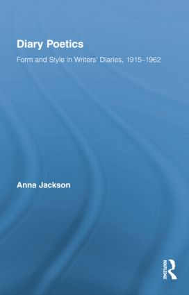 Diary Poetics: Form and Style in Writers' Diaries, 1915-1962 book cover