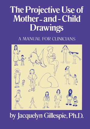 The Projective Use Of Mother-And- Child Drawings: A Manual