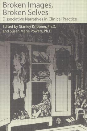 Broken Images Broken Selves: Dissociative Narratives In Clinical Practice, 1st Edition (Paperback) book cover