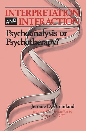 Interpretation and Interaction: Psychoanalysis or Psychotherapy?, 1st Edition (e-Book) book cover