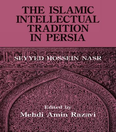 The Islamic Intellectual Tradition in Persia: 1st Edition (Paperback) book cover