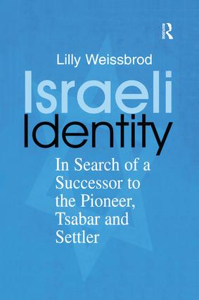 Israeli Identity: In Search of a Successor to the Pioneer, Tsabar and Settler (e-Book) book cover