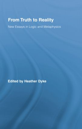 From Truth to Reality: New Essays in Logic and Metaphysics book cover
