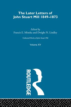 Collected Works of John Stuart Mill: XV. Later Letters 1848-1873 Vol B, 1st Edition (Paperback) book cover