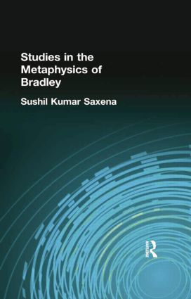 Studies in the Metaphysics of Bradley: 1st Edition (Paperback) book cover