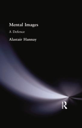Mental Images: A Defence, 1st Edition (Paperback) book cover