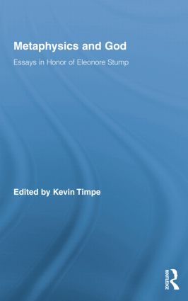 Metaphysics and God: Essays in Honor of Eleonore Stump, 1st Edition (Paperback) book cover