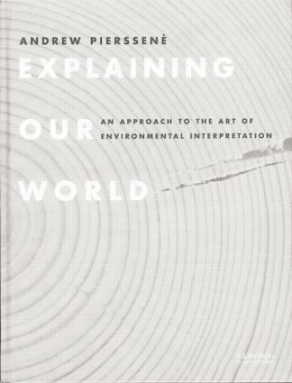 Explaining Our World: An Approach to the Art of Environmental Interpretation, 1st Edition (Paperback) book cover