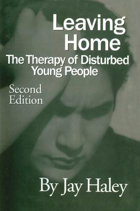 Leaving Home: The Therapy Of Disturbed Young People, 2nd Edition (Paperback) book cover